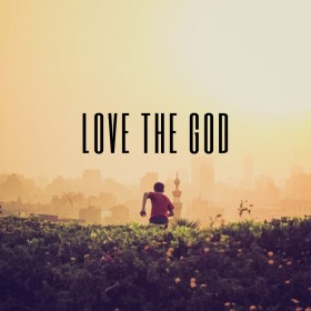 Love the Lord Your God with All Your Heart